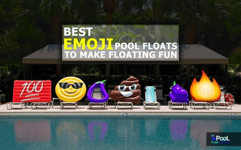Best Emoji Pool Floats to Make Floating Fun