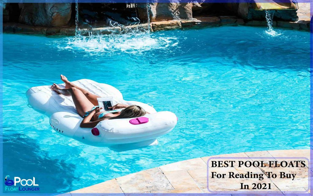 Best pool floats for reading to buy in 2021