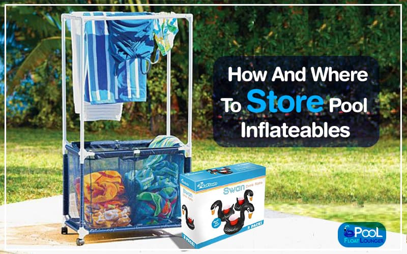Pool Float Storage Guide: How and where to store pool Inflatables