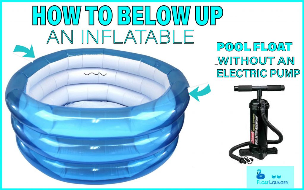 How to blow up an inflatable pool float without a pump?