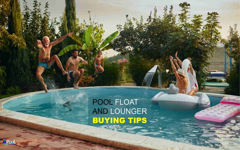 Pool floats and Loungers Buying Tips