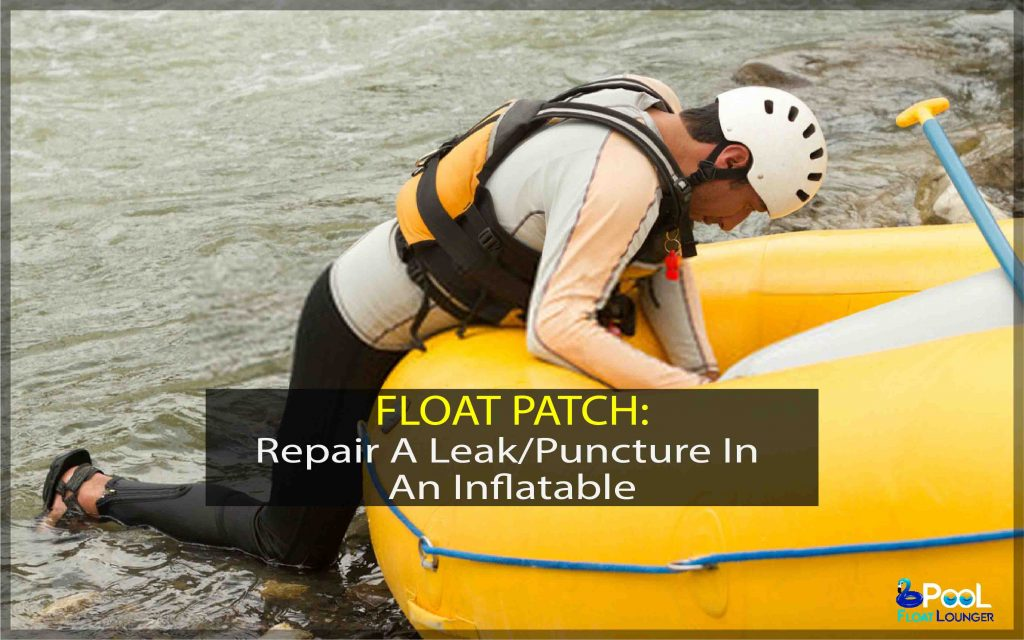 repair a leak or puncture in an inflatable