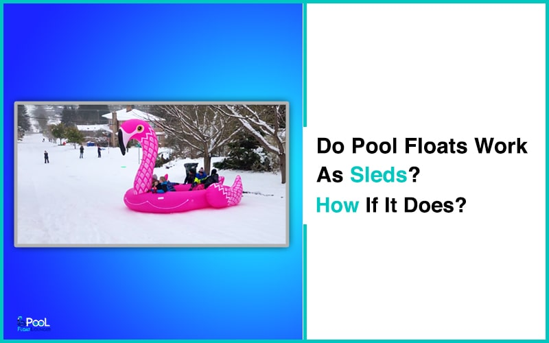 Do pool floats work as sleds