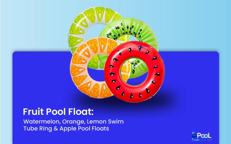 Fruit Pool Floats